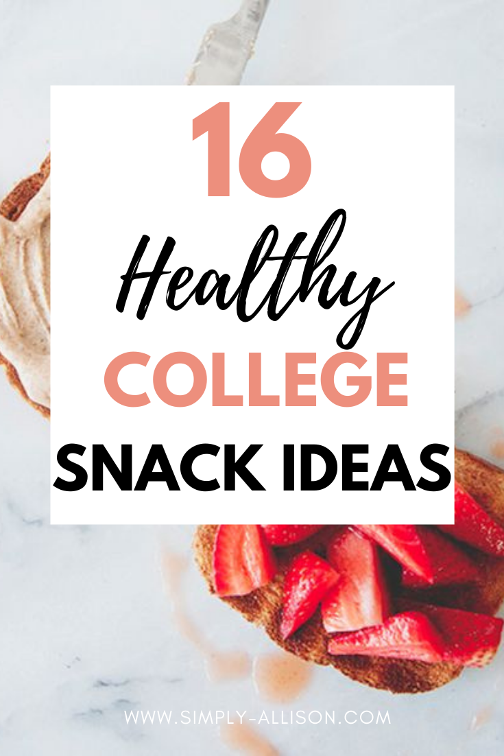 healthy college snacks list